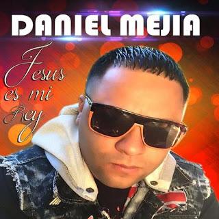 Daniel Mejia – Jesus Es Mi Rey EP (2015)   ◄ MUSICA CRISTIANA ...