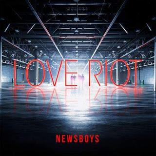 newsboys-love-riot-2016
